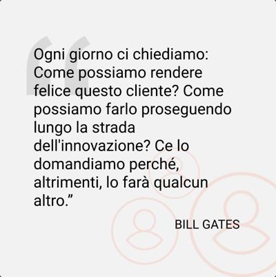 Quotes Bill Gates - Clienti e Innovazione